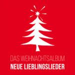 Das Weihnachtsalbum | Neue Lieblingslieder