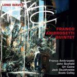 Franco Ambrosetti Quintet | Long Waves Album veröffentlicht