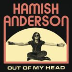Hamish Anderson | Europa Tour zum Album Out Of My Head