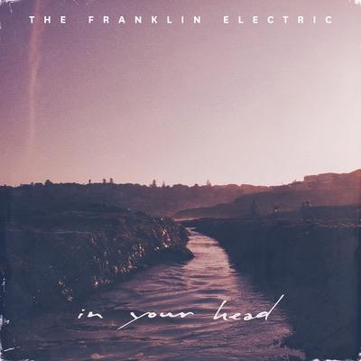 Die Kanadier The Franklin Electric veröffentlichen Ihre EP In Your Head